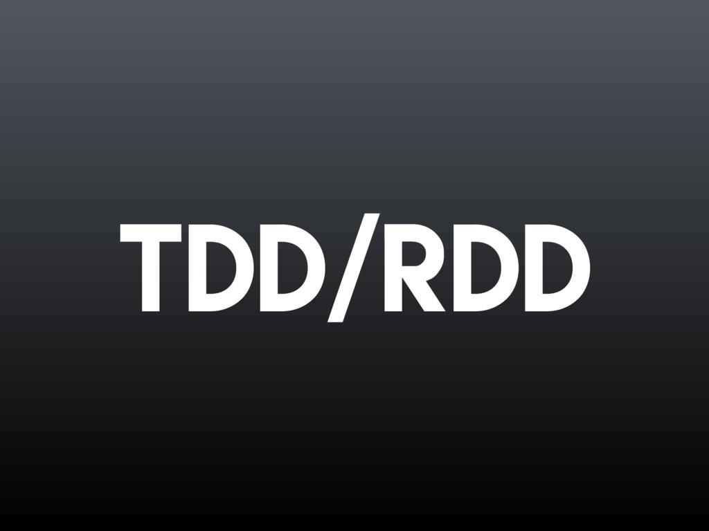 TDD/RDD