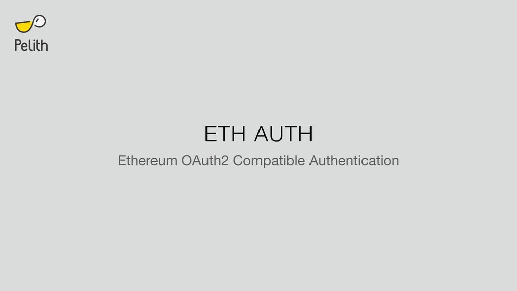 ETH AUTH Ethereum OAuth2 Compatible Authenticat...