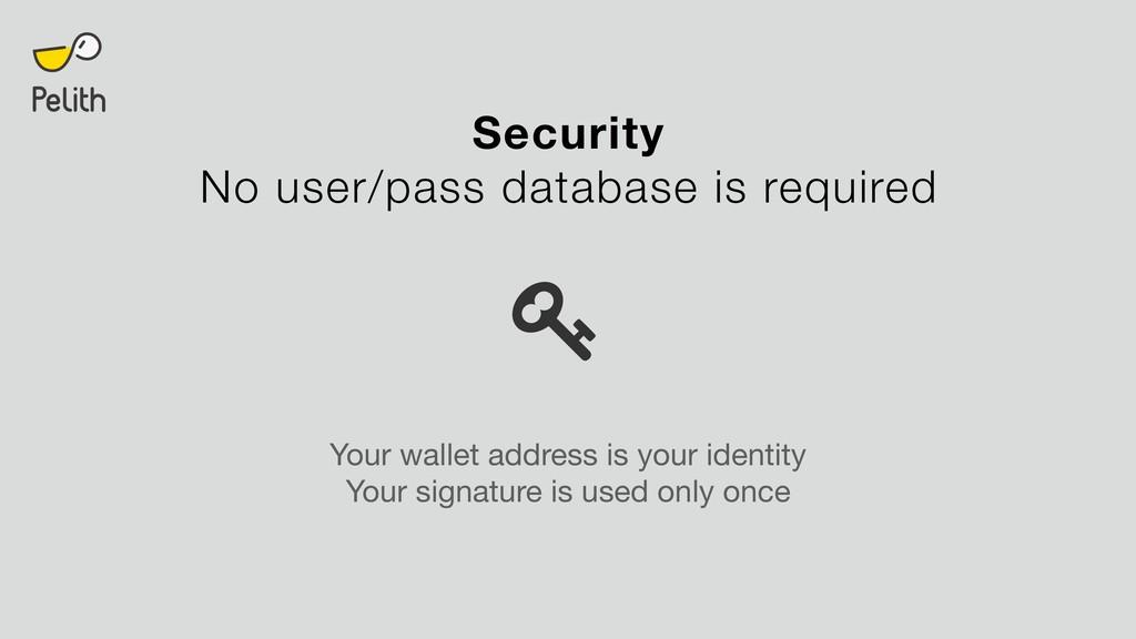 Security No user/pass database is required Your...