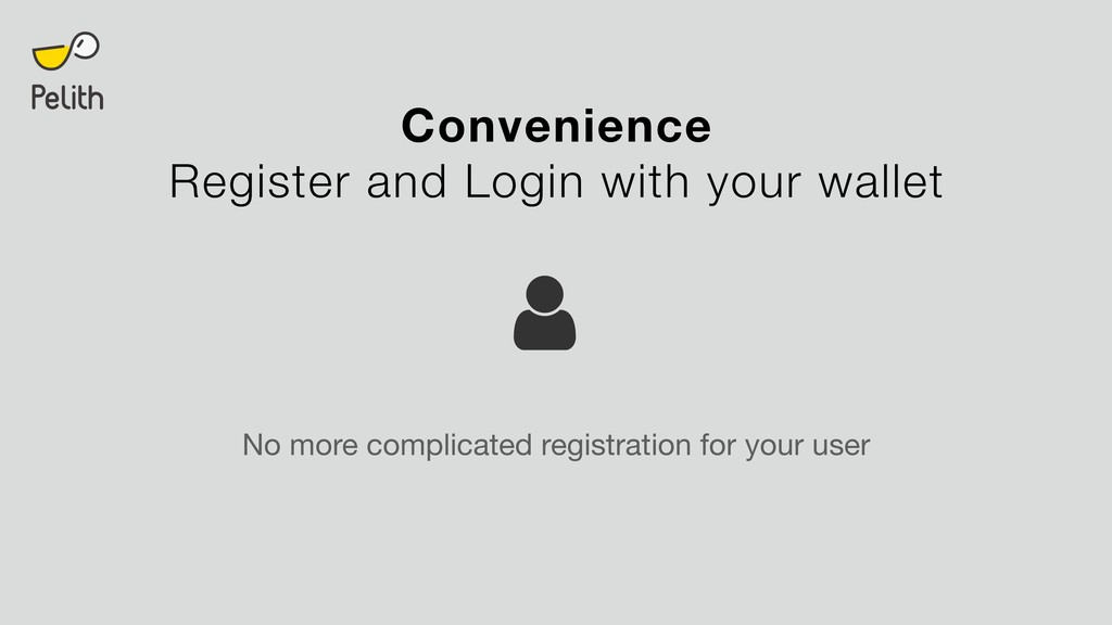 Convenience Register and Login with your wallet...