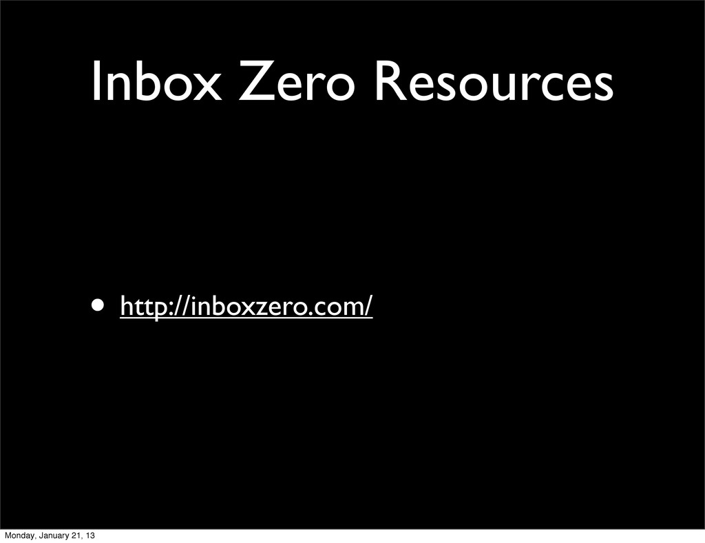 Inbox Zero Resources • http://inboxzero.com/ Mo...