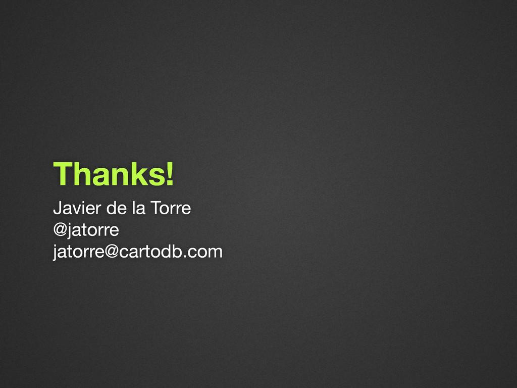 Javier de la Torre @jatorre jatorre@cartodb.com...