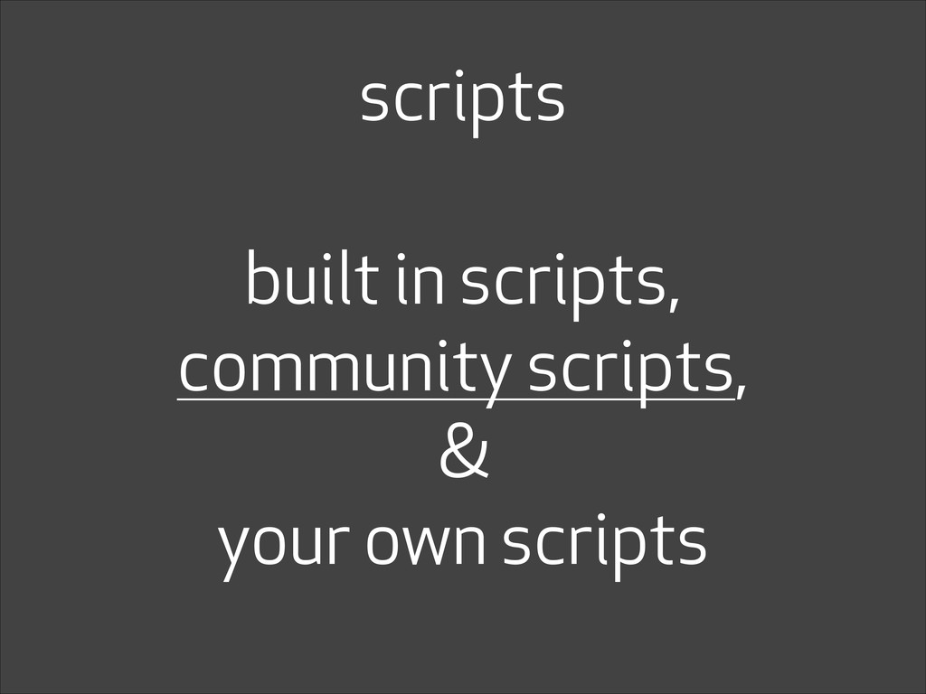 scripts built in scripts, community scripts, & ...