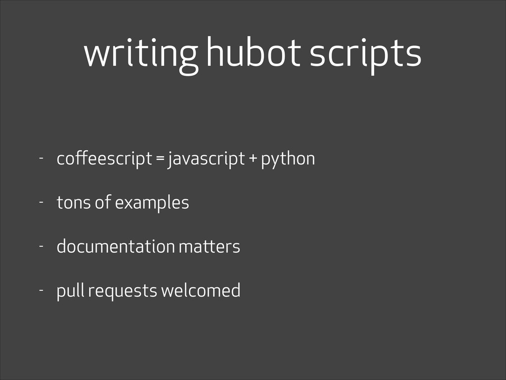 writing hubot scripts - coffeescript = javascrip...