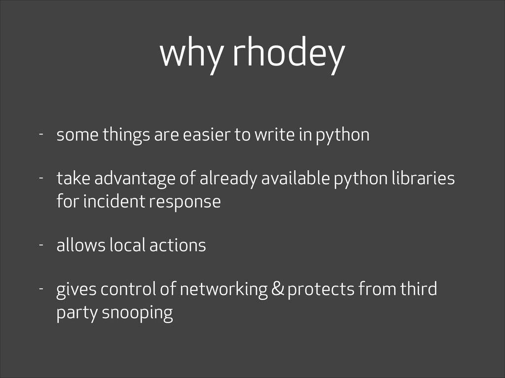 why rhodey - some things are easier to write in...