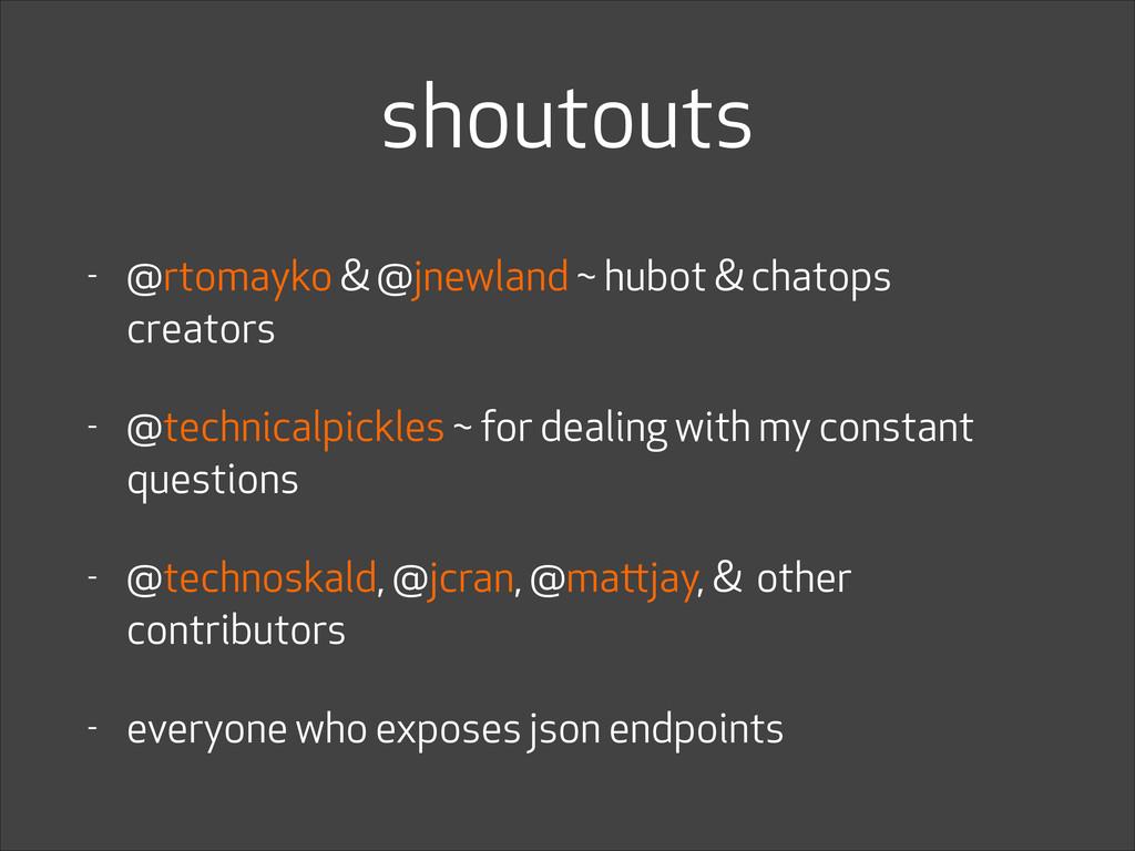 shoutouts - @rtomayko & @jnewland ~ hubot & cha...