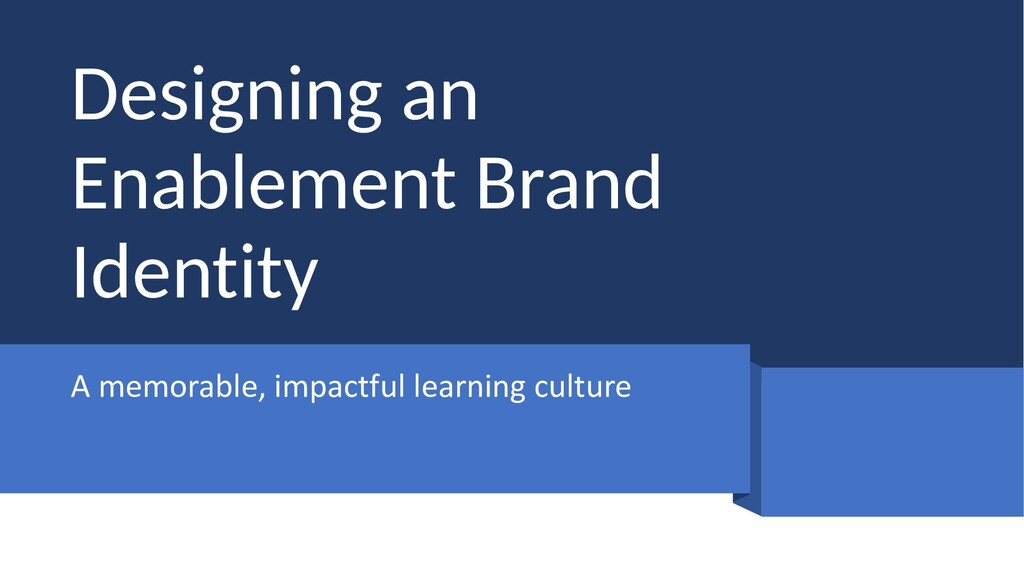Designing an Enablement Brand Identity A memora...