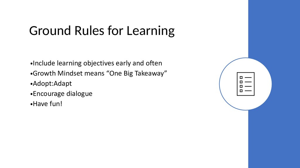 Ground Rules for Learning •Include learning obj...