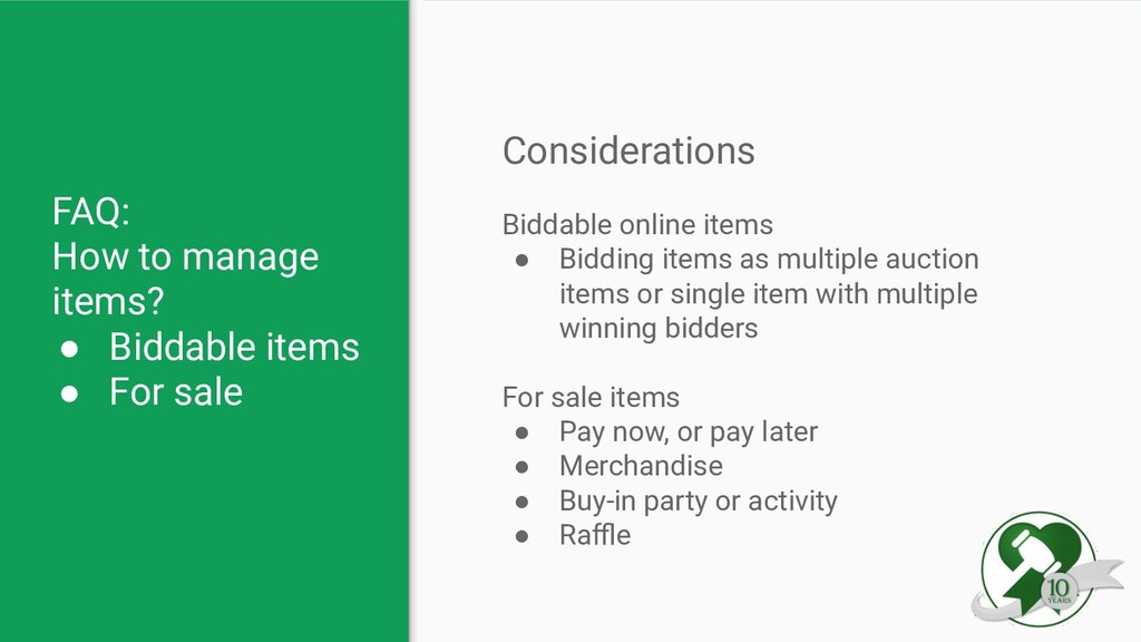 FAQ: How to manage items? ● Biddable items ● Fo...