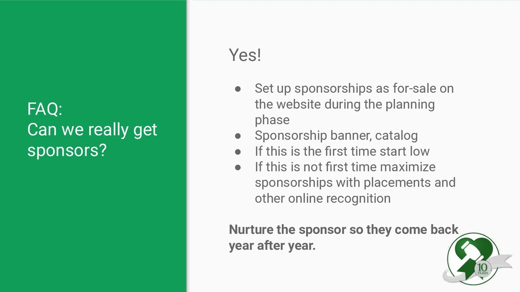 FAQ: Can we really get sponsors? Yes! ● Set up ...