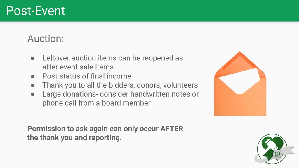 Post-Event Auction: ● Leftover auction items ca...
