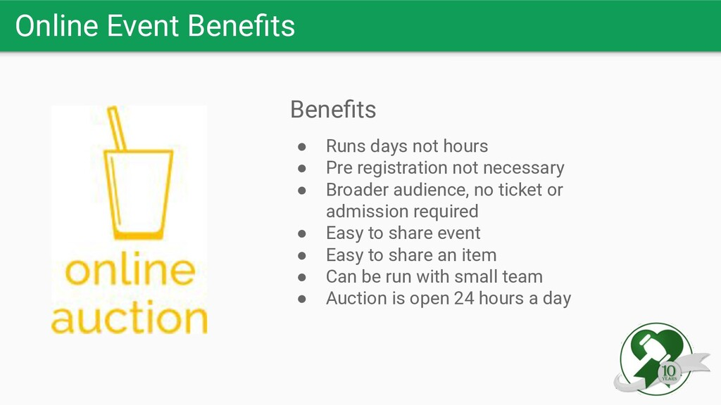 Online Event Benefits Benefits ● Runs days not ho...