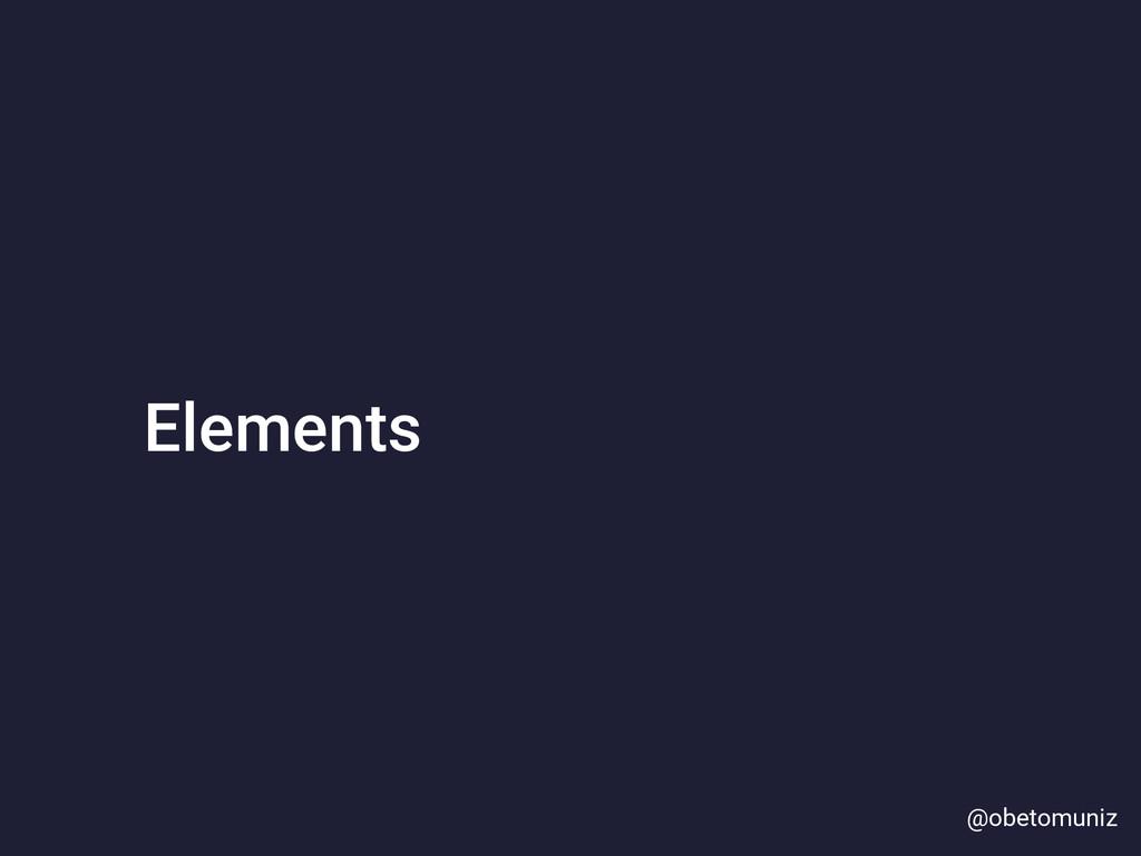 Elements @obetomuniz