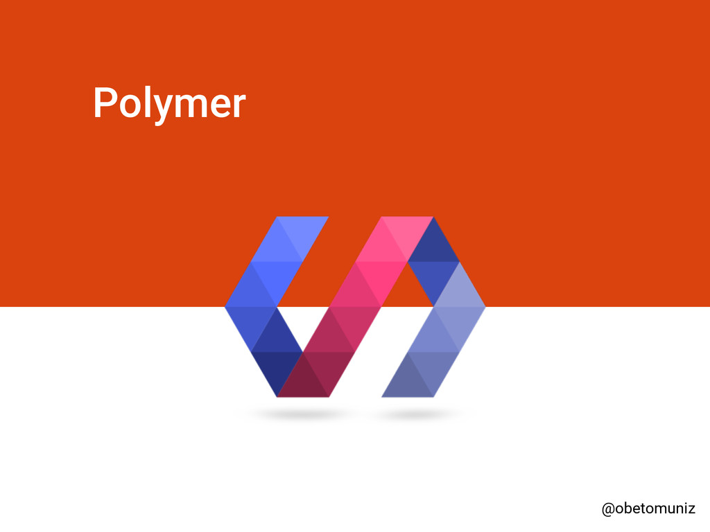 Polymer @obetomuniz