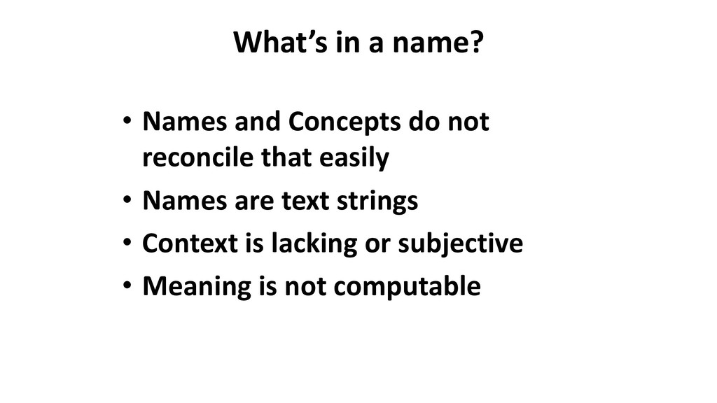 What's in a name? • Names and Concepts do not r...