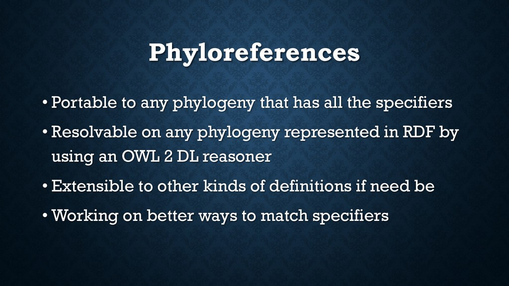 Phyloreferences • Portable to any phylogeny tha...