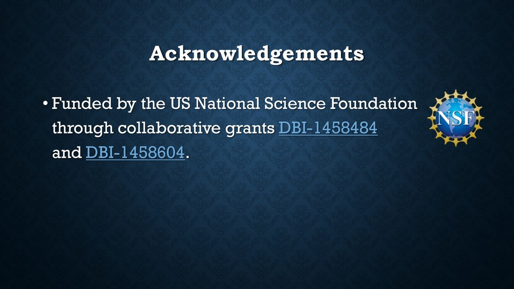 Acknowledgements • Funded by the US National Sc...