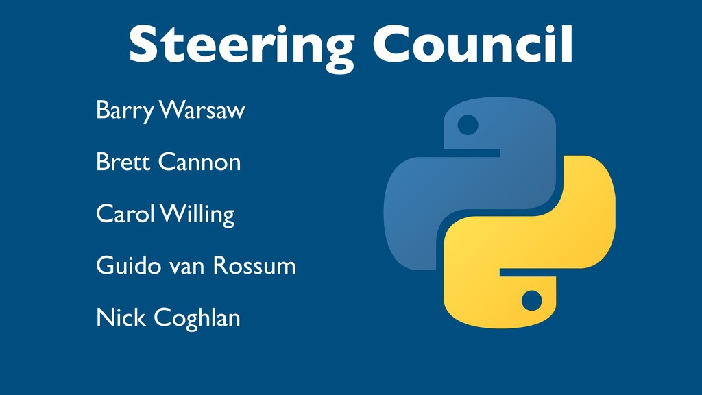 Steering Council Barry Warsaw Brett Cannon Caro...