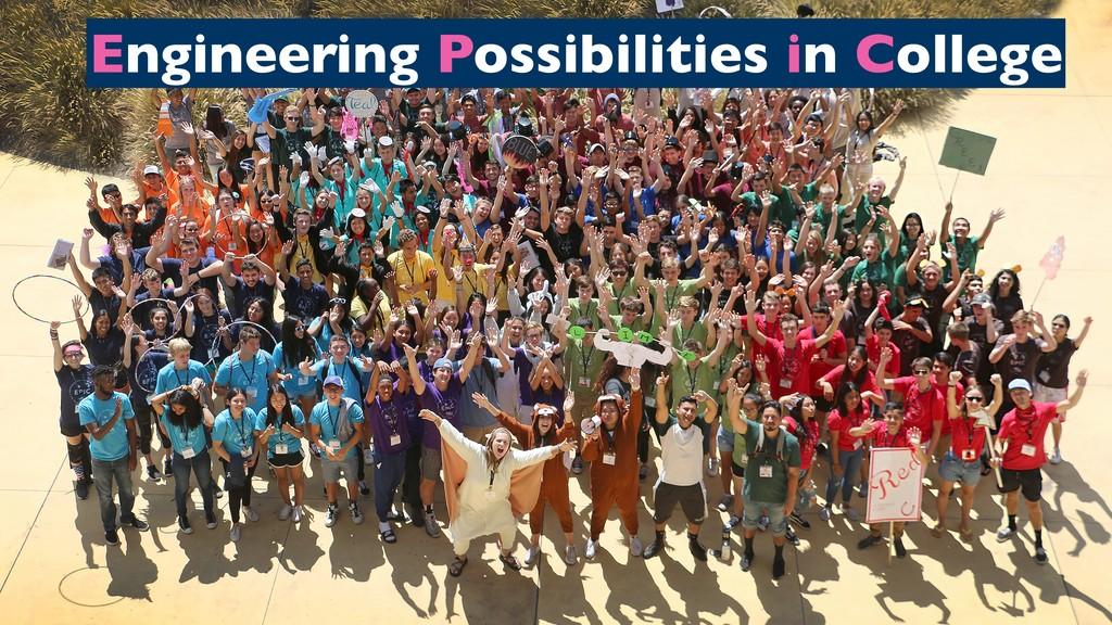 Engineering Possibilities in College