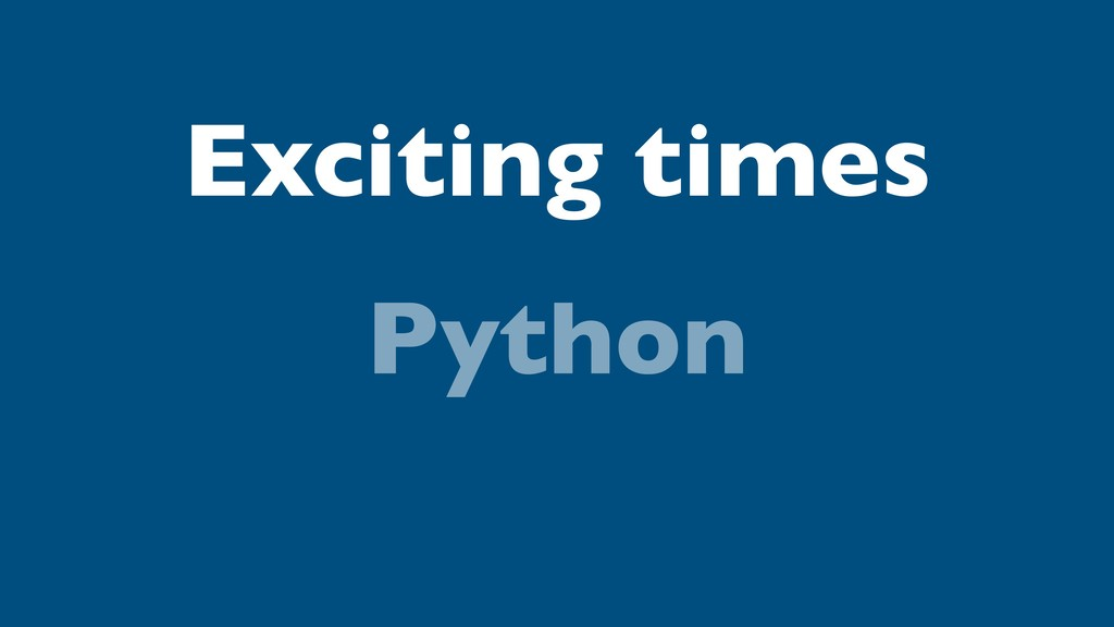 Exciting times Python