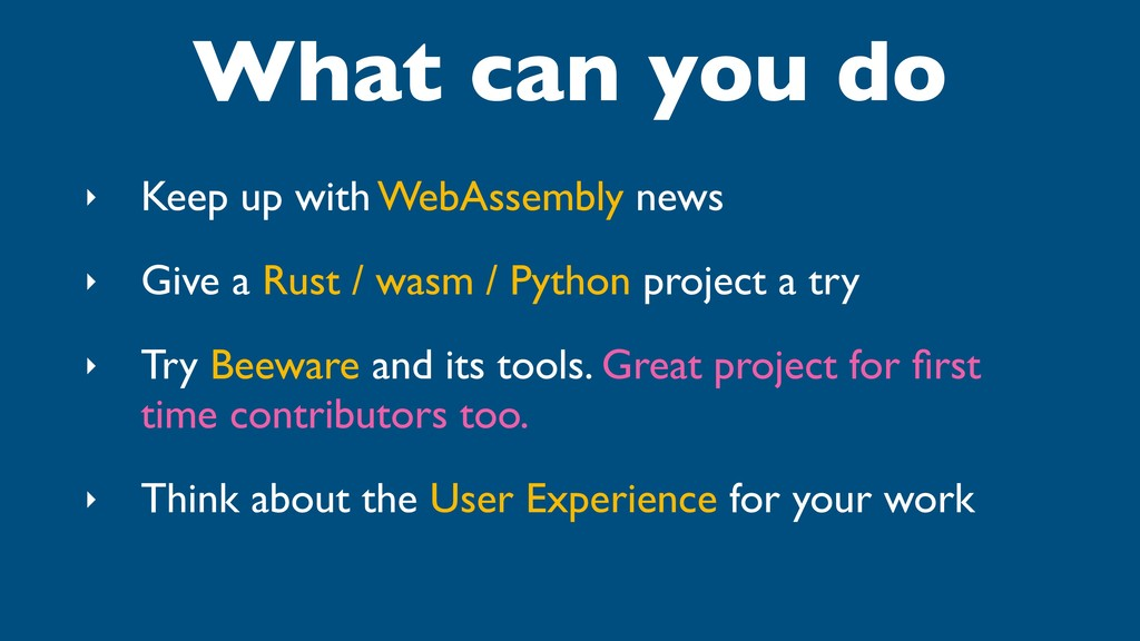 What can you do ‣ Keep up with WebAssembly news...