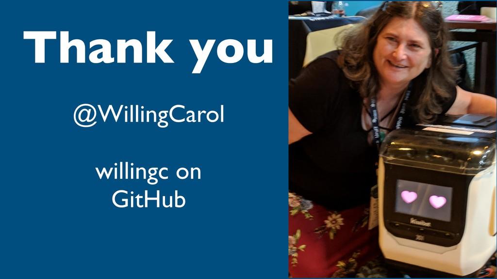 Thank you @WillingCarol willingc on GitHub