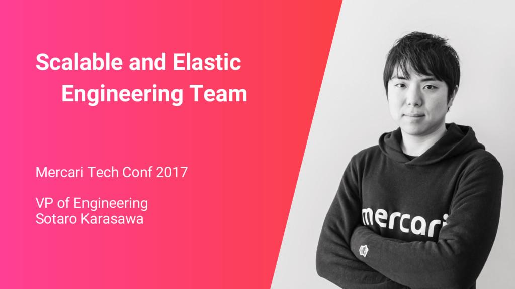 Mercari Tech Conf 2017 VP of Engineering Sotaro...
