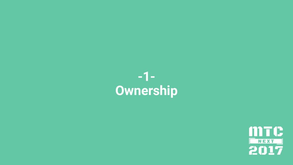 -1- Ownership