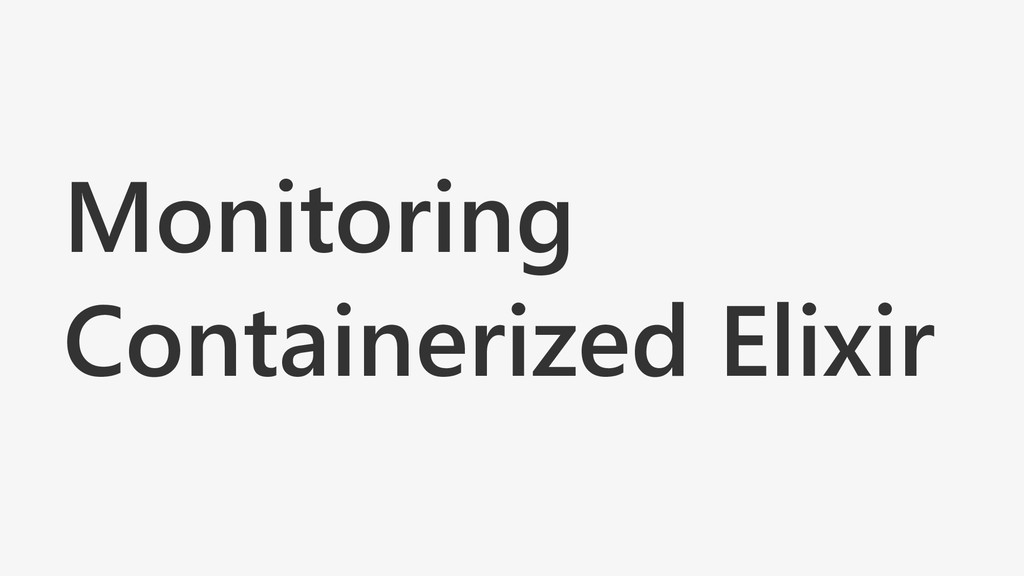 Monitoring Containerized Elixir