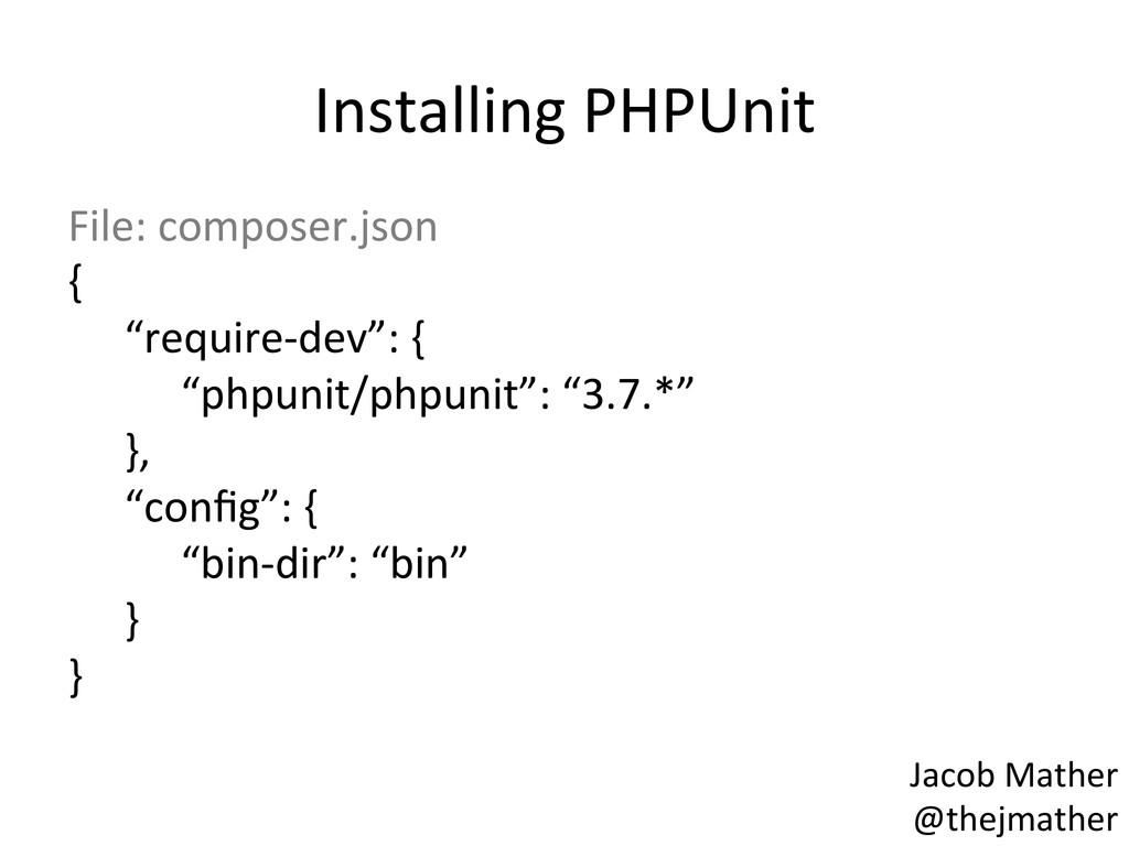 Installing PHPUnit  File: composer.jso...
