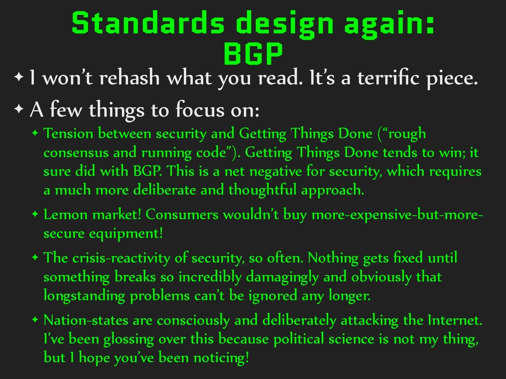 Standards design again: BGP ✦ I won't rehash wh...
