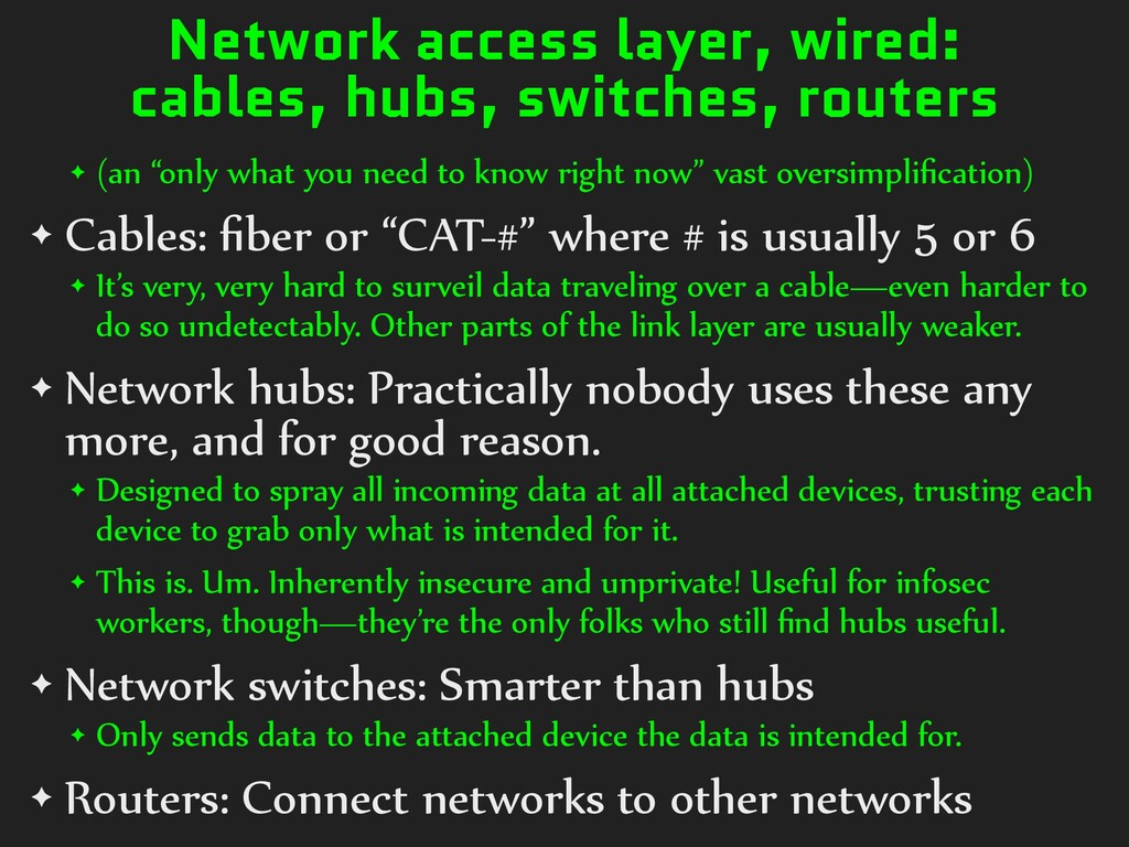 Network access layer, wired: cables, hubs, swit...