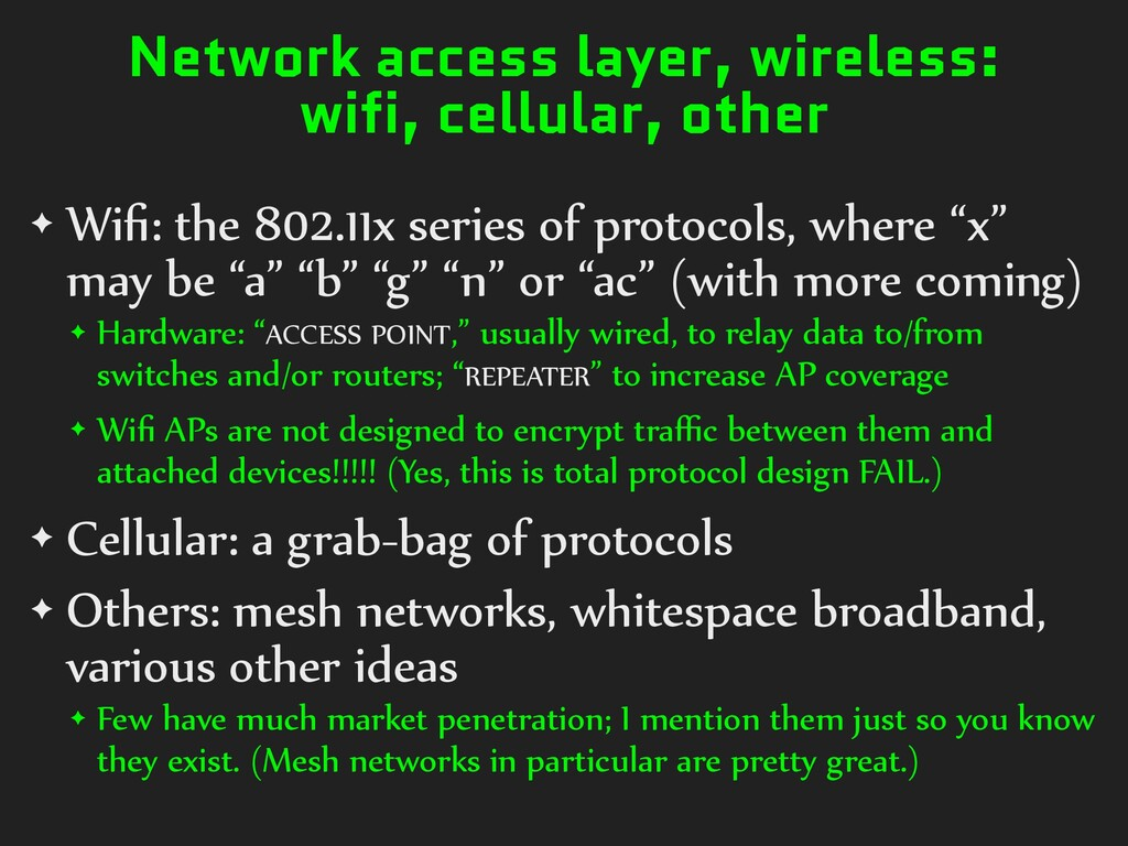 Network access layer, wireless: wifi, cellular,...