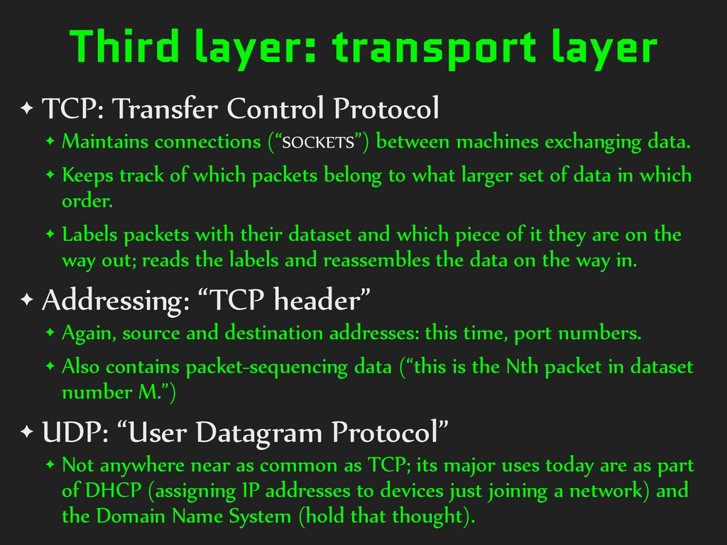 Third layer: transport layer ✦ TCP: Transfer Co...