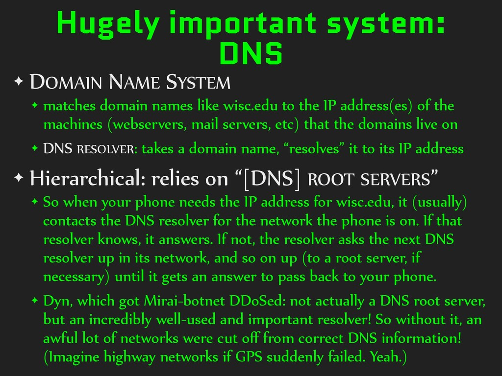 Hugely important system: DNS ✦ DOMAIN NAME SYST...