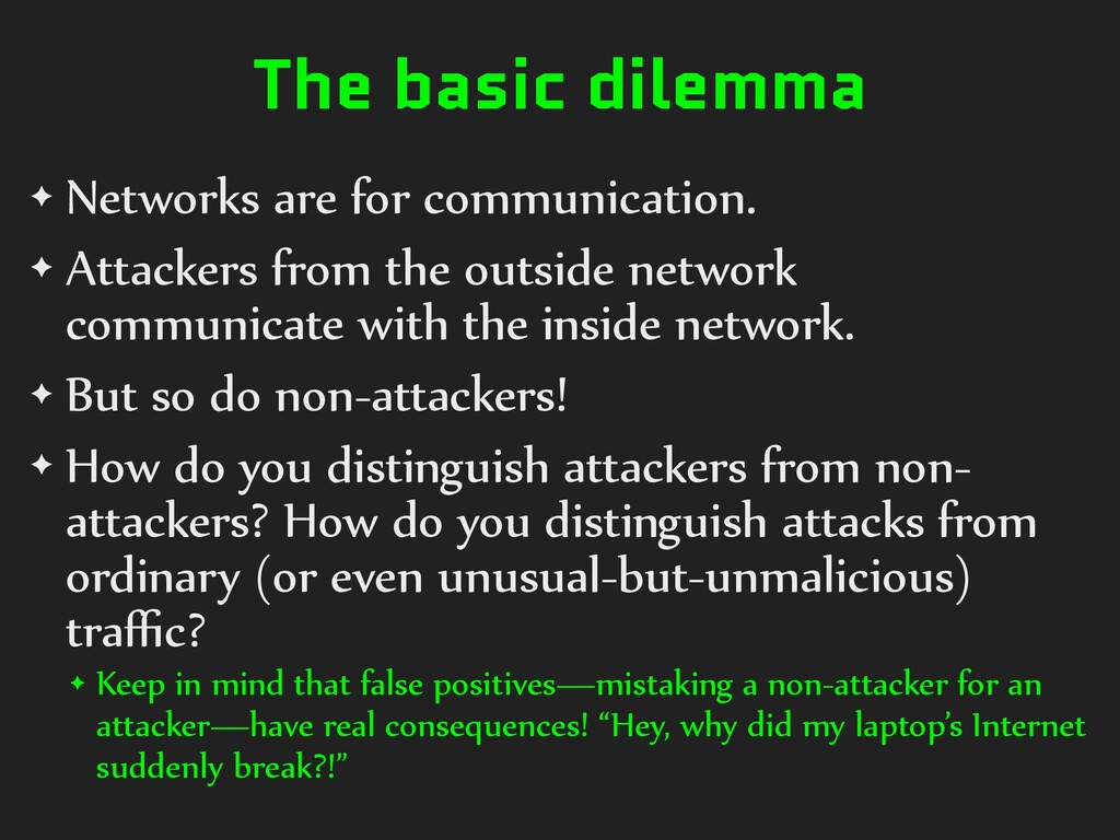 The basic dilemma ✦ Networks are for communicat...