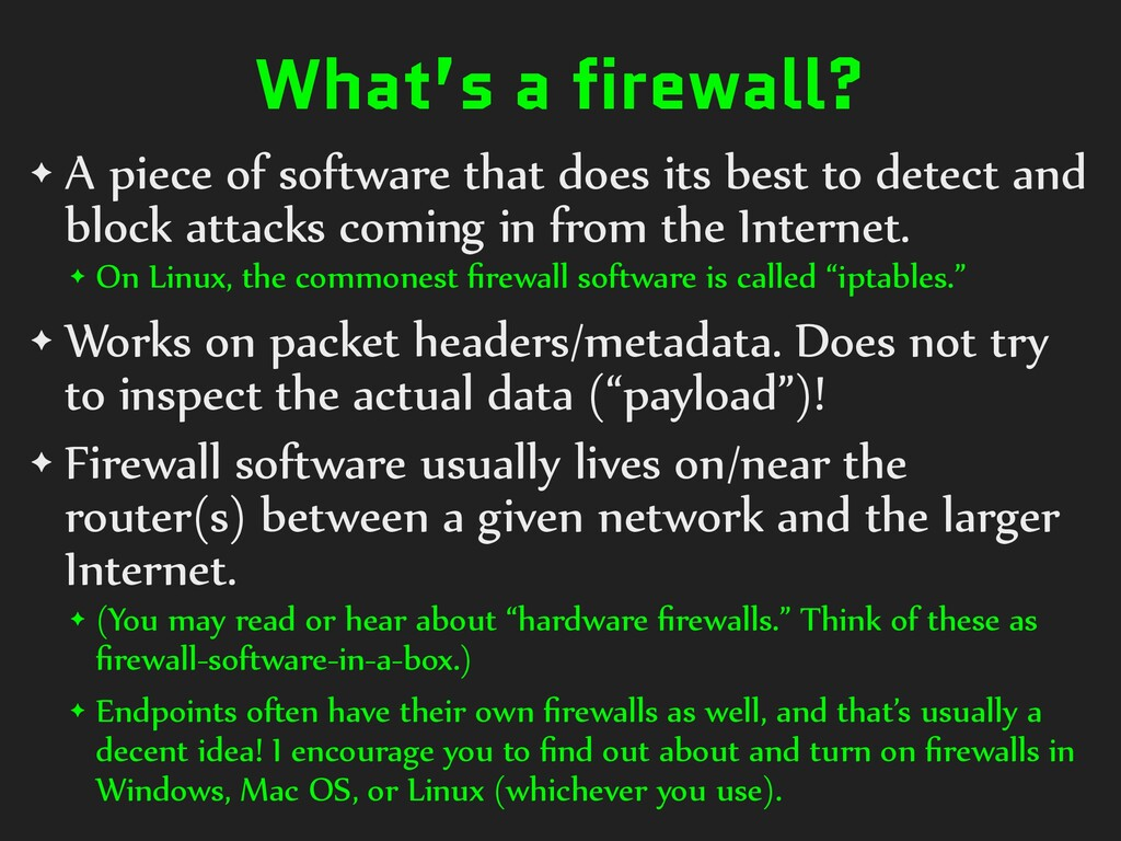 What's a firewall? ✦ A piece of software that d...