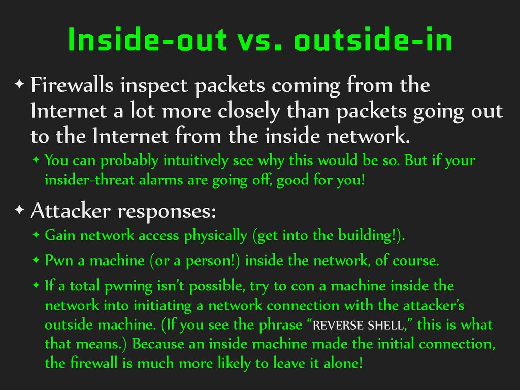 Inside-out vs. outside-in ✦ Firewalls inspect p...