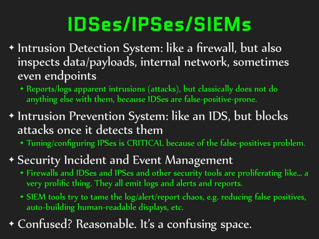 IDSes/IPSes/SIEMs ✦ Intrusion Detection System:...