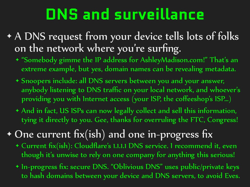 DNS and surveillance ✦ A DNS request from your ...