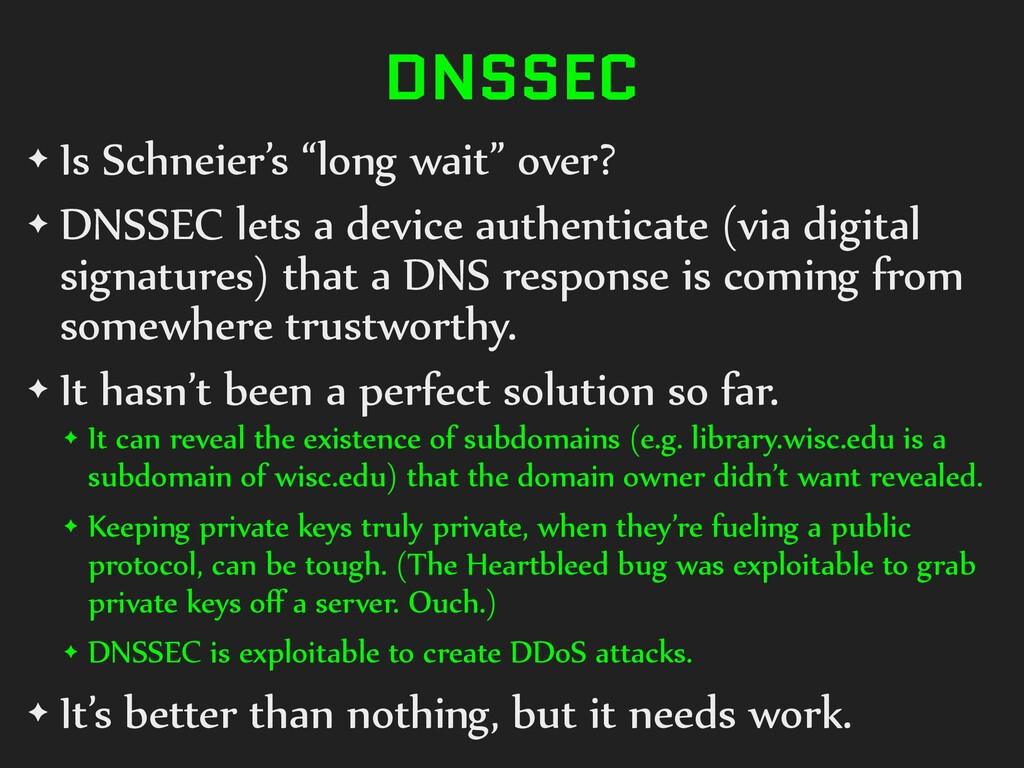 "DNSSEC ✦ Is Schneier's ""long wait"" over? ✦ DNSS..."