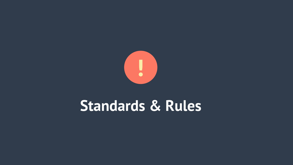 Standards & Rules !