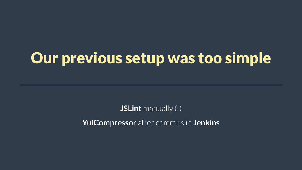 Our previous setup was too simple JSLint manual...