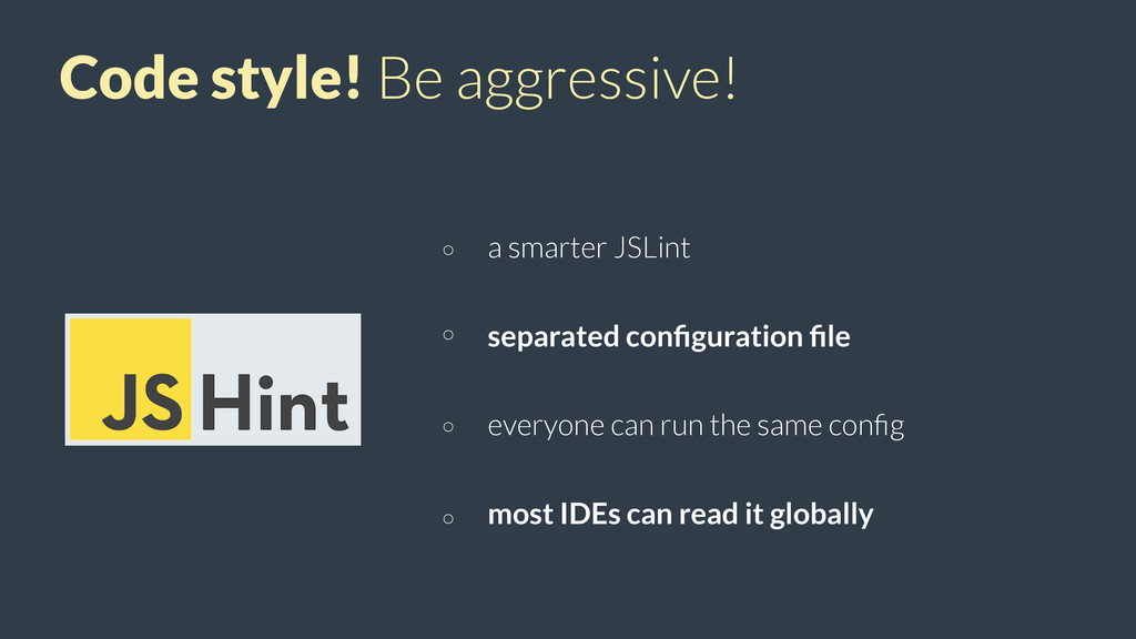 Code style! Be aggressive! a smarter JSLint sep...
