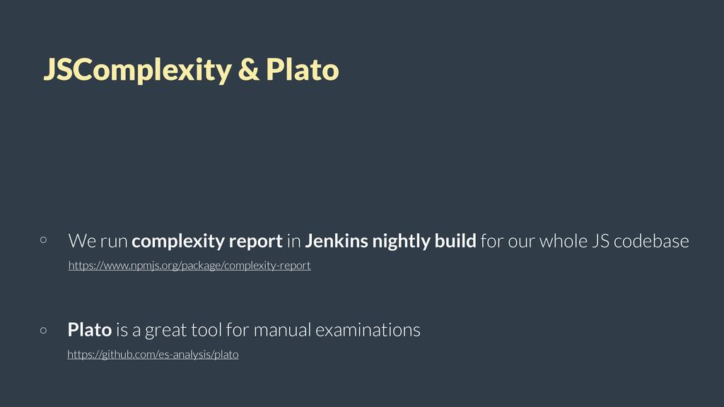 JSComplexity & Plato We run complexity report i...