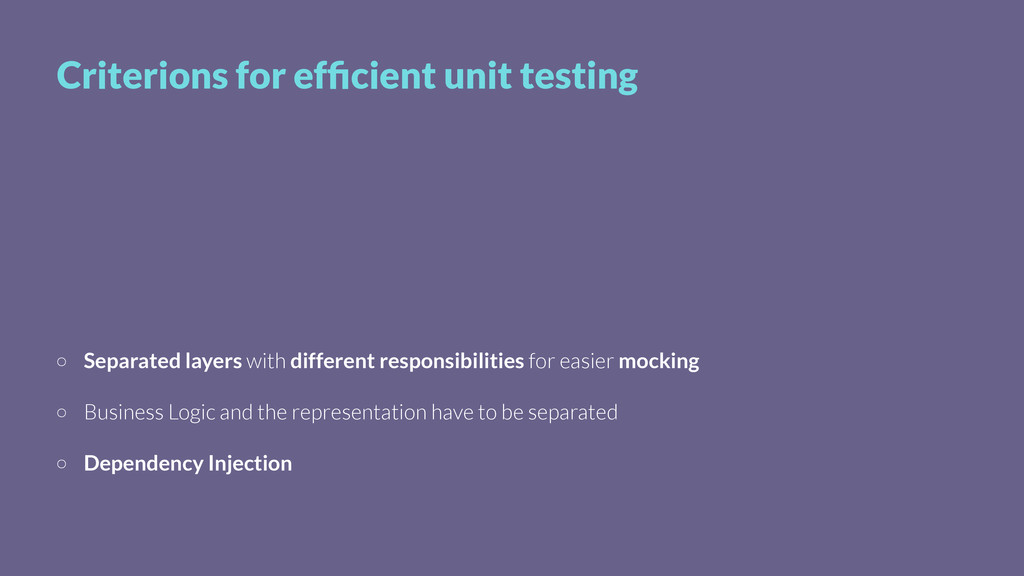 Criterions for efficient unit testing Separated ...