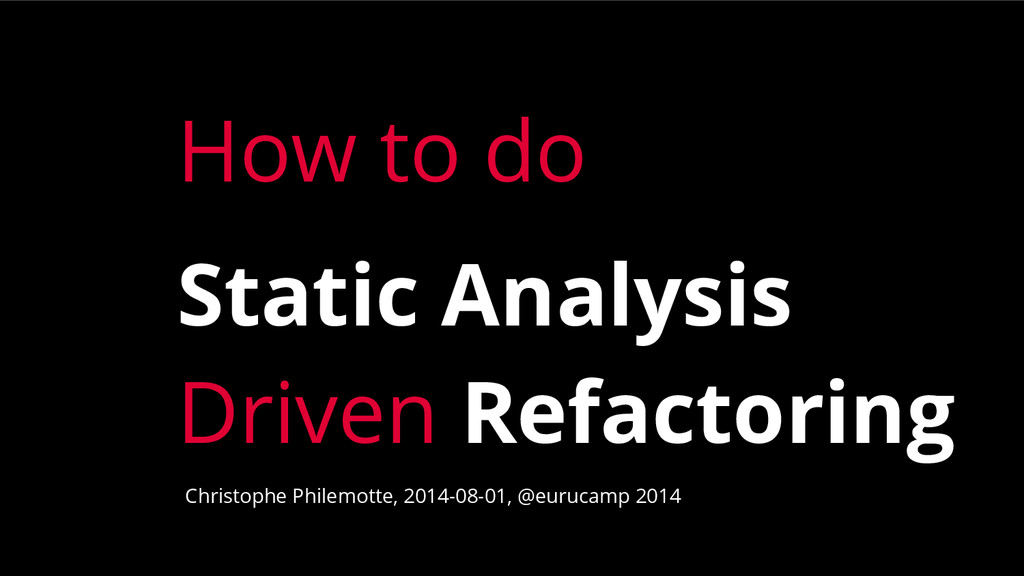 How to do Static Analysis Driven Refactoring Ch...