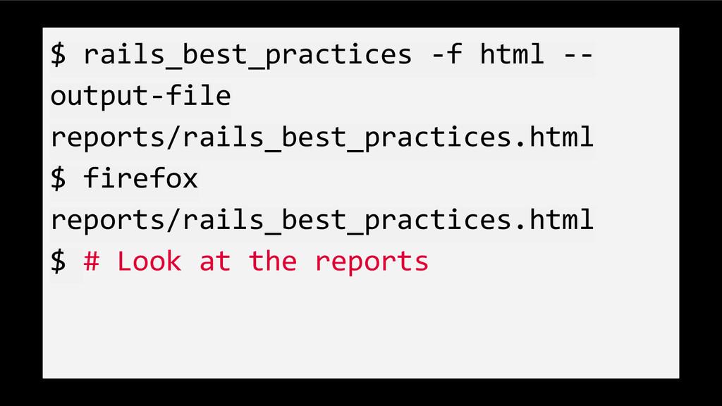 $ rails_best_practices -f html -- output-file r...