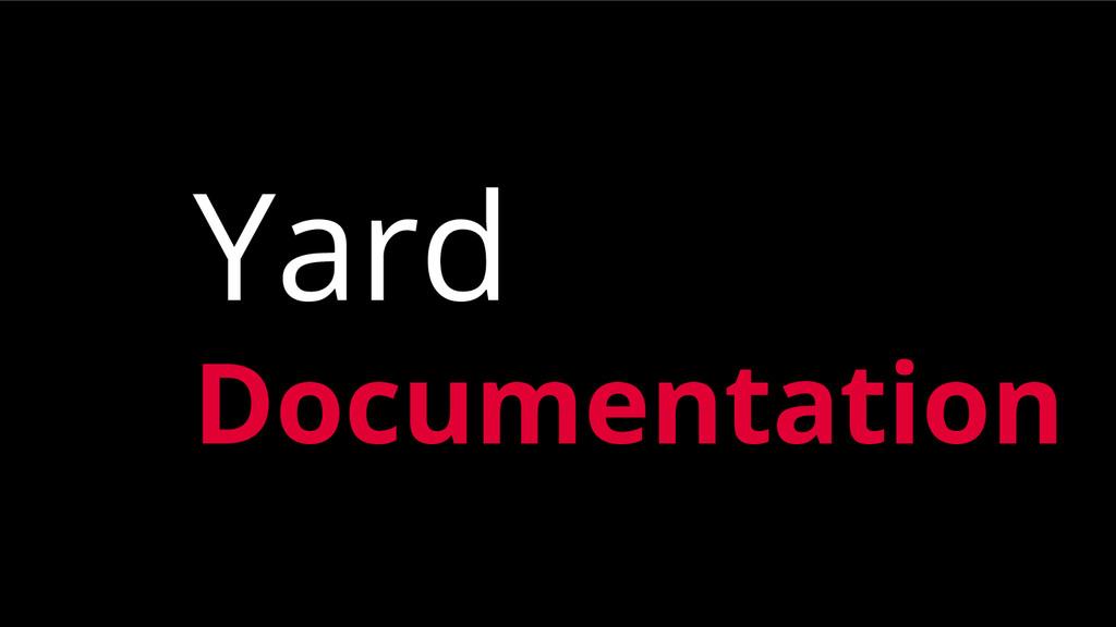 Yard Documentation