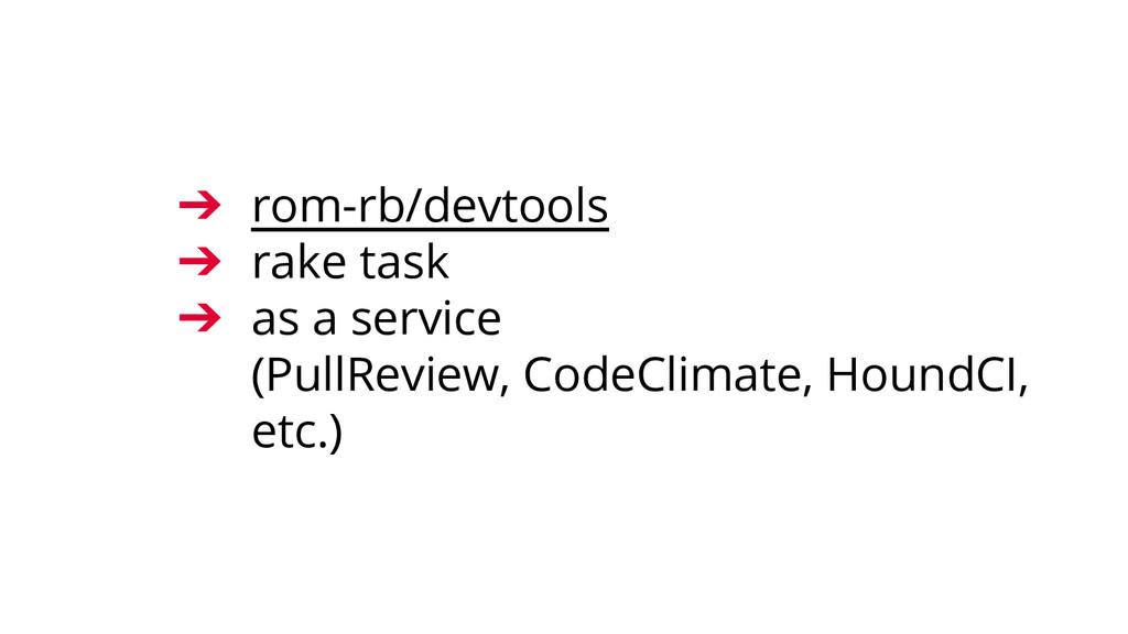 ➔ rom-rb/devtools ➔ rake task ➔ as a service (P...